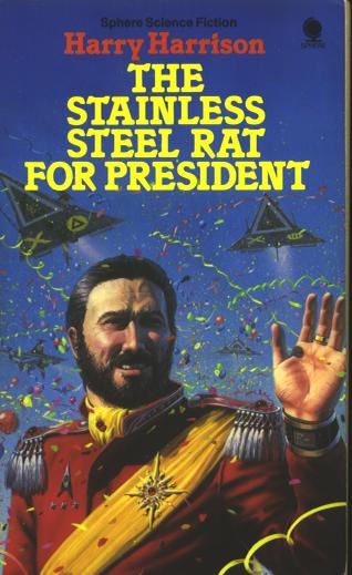 «Стальную Крысу — в Президенты!» (The Stainless Steel Rat for President) (1982)